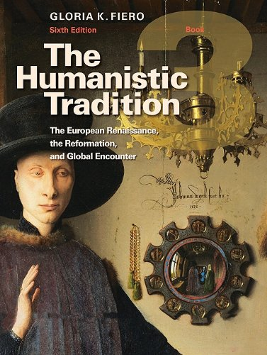 Humanistic Tradition The European Renaissance, the Reformation, and Global Encounter 6th 2011 edition cover