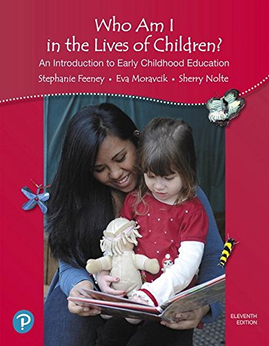 Who Am I in the Lives of Children? an Introduction to Early Childhood Education:   2018 9780134737249 Front Cover
