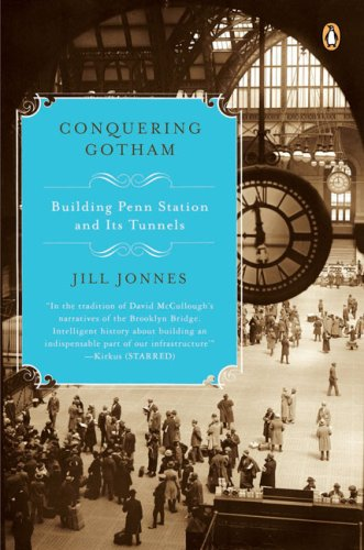 Conquering Gotham Building Penn Station and Its Tunnels N/A edition cover