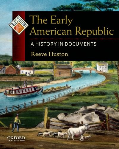 Early American Republic A History in Documents  2010 9780195338249 Front Cover