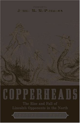 Copperheads The Rise and Fall of Lincoln's Opponents in the North  2008 edition cover