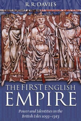 First English Empire Power and Identities in the British Isles, 1093-1343  2002 9780199257249 Front Cover