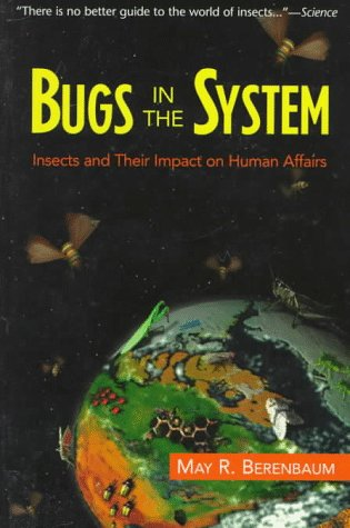 Bugs in the System Insects and Their Impact on Human Affairs  1994 edition cover