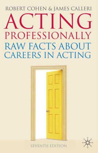 Acting Professionally Raw Facts about Careers in Acting 7th 2009 edition cover
