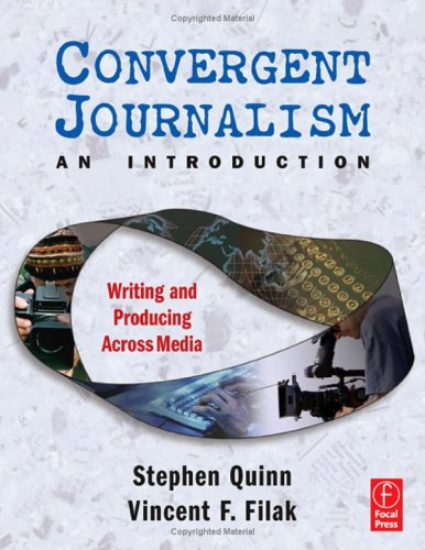 Convergent Journalism an Introduction Writing and Producing Across Media  2006 edition cover