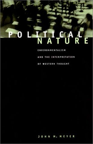 Political Nature Environmentalism and the Interpretation of Western Thought  2001 edition cover