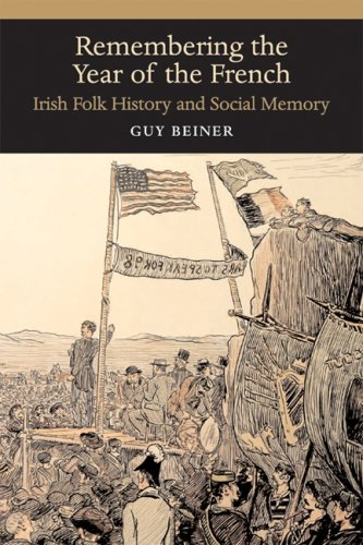 Remembering the Year of the French Irish Folk History and Social Memory  2006 9780299218249 Front Cover
