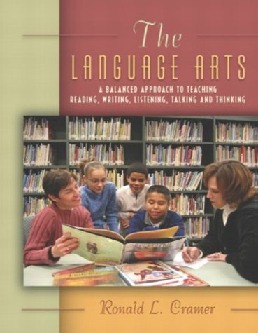 Language Arts A Balanced Approach to Teaching Reading, Writing, Listening, Talking and Thinking  2004 9780321087249 Front Cover