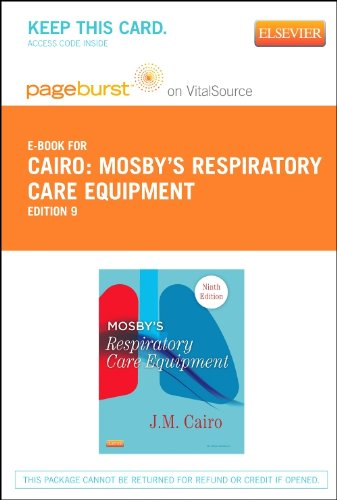 Mosby's Respiratory Care Equipment - Pageburst e-Book on VitalSource (Retail Access Card)  9th 9780323096249 Front Cover