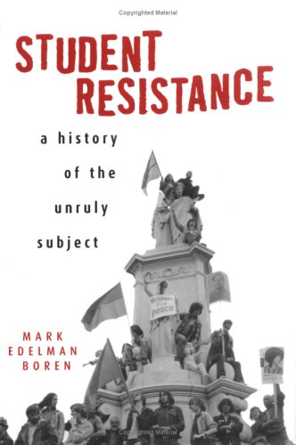 Student Resistance A History of the Unruly Subject  2001 edition cover