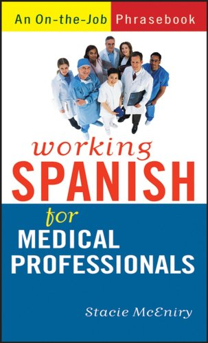 Working Spanish for Medical Professionals   2007 9780470095249 Front Cover