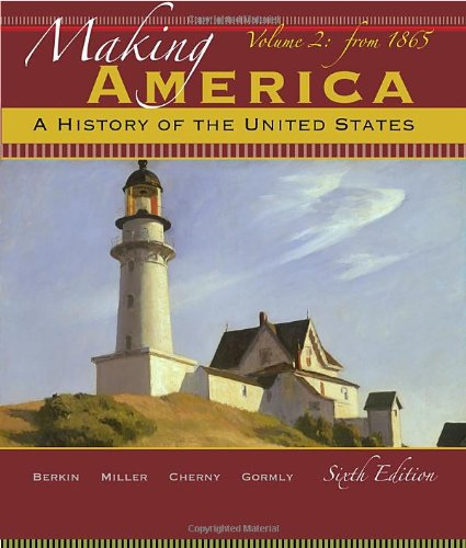 Making America A History of the United States - From 1865 6th 2012 edition cover