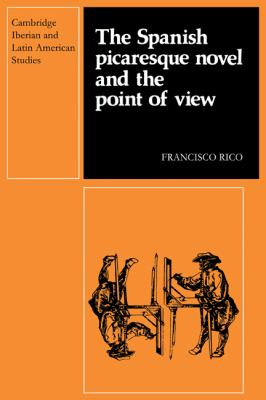 Spanish Picaresque Novel and the Point of View   1984 9780521278249 Front Cover