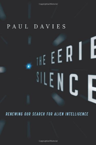 Eerie Silence Renewing Our Search for Alien Intelligence  2009 9780547133249 Front Cover