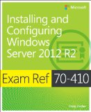 Installing and Configuring Windows Server 2012 R2 Exam Ref 70-410  2014 edition cover