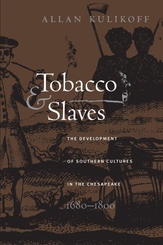 Tobacco and Slaves The Development of Southern Cultures in the Chesapeake, 1680-1800  1988 edition cover