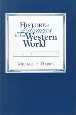 History of Libraries in the Western World  4th 2000 edition cover