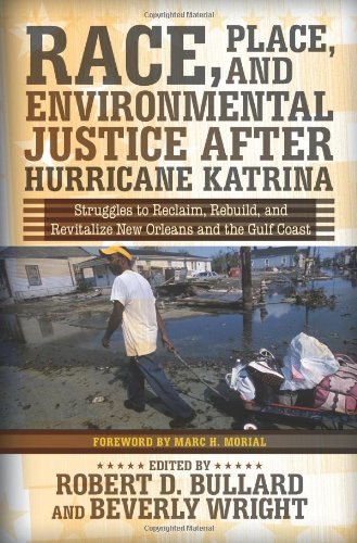 Race, Place, and Environmental Justice after Hurricane Katrina Struggles to Reclaim, Rebuild, and Revitalize New Orleans and the Gulf Coast  2009 edition cover