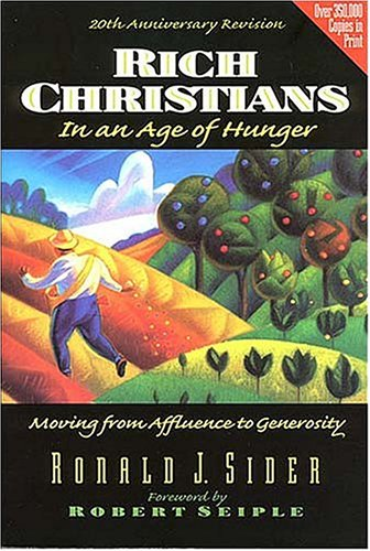 Rich Christians in an Age of Hunger  4th 1997 (Reprint) edition cover