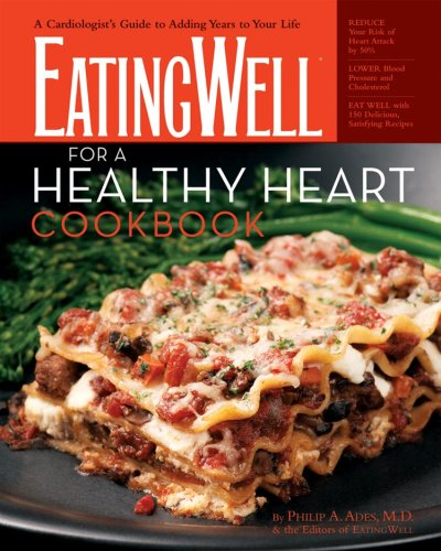 Eatingwell for a Healthy Heart Cookbook 175 Delicious Recipes for Joyful Heart Smart Eating  2008 9780881507249 Front Cover
