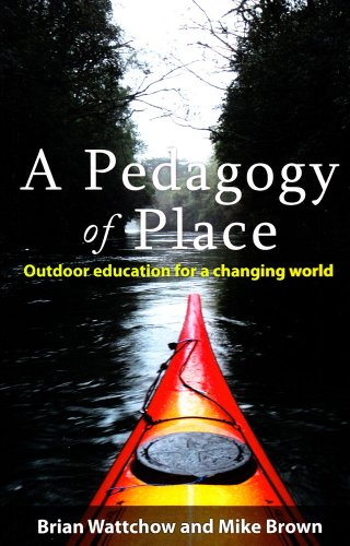 Pedagogy of Place Outdoor Education for a Changing World  2011 edition cover