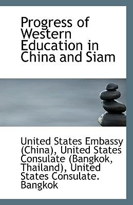 Progress of Western Education in China and Siam N/A 9781113384249 Front Cover