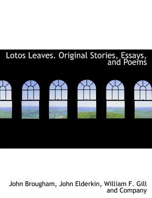 Lotos Leaves Original Stories, Essays, and Poems N/A edition cover