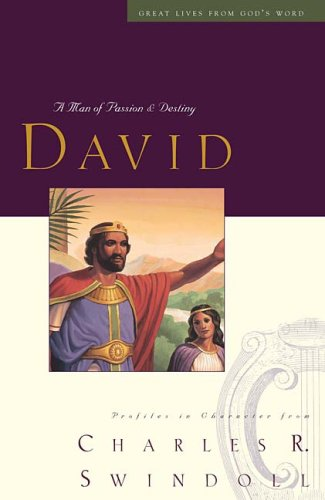 David A Man of Passion and Destiny  2008 9781400202249 Front Cover