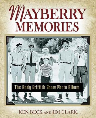 Mayberry Memories The Andy Griffith Show Photo Album  2005 9781401601249 Front Cover