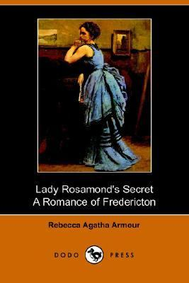 Lady Rosamonds Secret A Romance of Frede  N/A 9781406510249 Front Cover