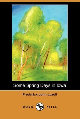 Some Spring Days in Iowa  N/A 9781406536249 Front Cover