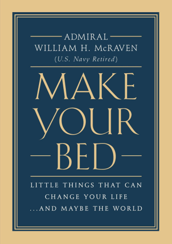 Make Your Bed Little Things That Can Change Your Life... and Maybe the World  2017 9781455570249 Front Cover