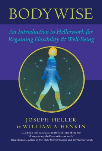 Bodywise An Introduction to Hellerwork for Regaining Flexibility and Well-Being  2004 edition cover