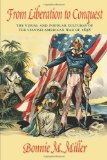 From Liberation to Conquest The Visual and Popular Cultures of the Spanish-American War Of 1898  2011 edition cover
