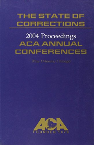 2004 State of Corrections : Conference Proceedings  2005 9781569912249 Front Cover