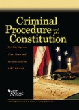 Criminal Procedure and the Constitution 2014: Leading Supreme Court Cases and Introductory Text  2014 edition cover