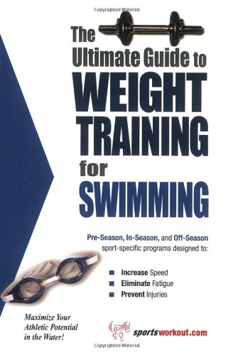 Ultimate Guide to Weight Training for Swimming N/A 9781932549249 Front Cover