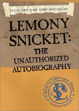 Series of Unfortunate Events: Lemony Snicket The Unauthorized Autobiography  2002 9780060562250 Front Cover