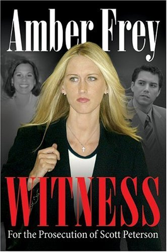 Witness For the Prosecution of Scott Peterson  2005 9780060799250 Front Cover