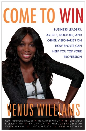 Come to Win Business Leaders, Artists, Doctors, and Other Visionaries on How Sports Can Help You Top Your Profession  2010 9780061718250 Front Cover