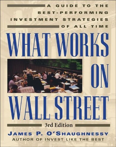 What Works on Wall Street A Guide to the Best Performing Investment Strategies of All Time 3rd 2005 (Revised) edition cover