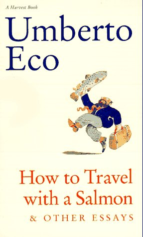 How to Travel with a Salmon and Other Essays   1994 edition cover