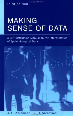 Making Sense of Data A Self-Instruction Manual on the Interpretation of Epidemiological Data 3rd 2001 (Revised) edition cover