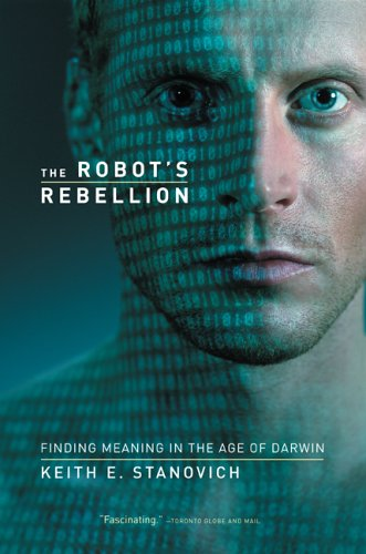 Robot's Rebellion Finding Meaning in the Age of Darwin  2005 9780226771250 Front Cover