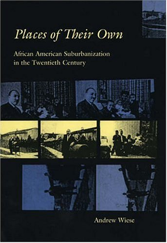 Places of Their Own African American Suburbanization in the Twentieth Century  2005 edition cover