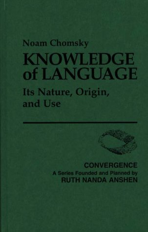 Knowledge of Language Its Nature, Origin, and Use N/A 9780275900250 Front Cover