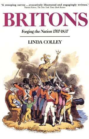 Britons : Forging the Nation, 1707-1837 N/A 9780300059250 Front Cover