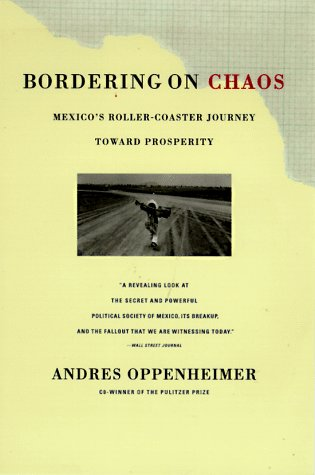Bordering on Chaos Mexico's Roller-Coaster Journey Toward Prosperity N/A edition cover