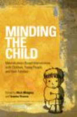 Minding the Child Mentalization-Based Interventions with Children, Young People and Their Families  2012 edition cover