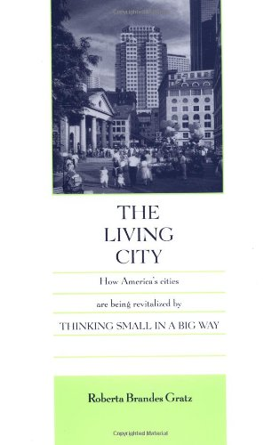Living City How America's Cities Are Being Revitalized by Thinking Small in a Big Way  1994 edition cover